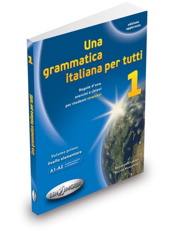 Una grammatica italiana per tutti 1 (Livello elementare-pre-intermedio, A1-A2).